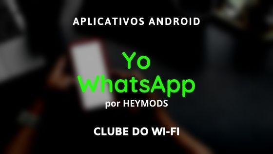 baixar yowhatsapp heymods atualizado 2021 para android