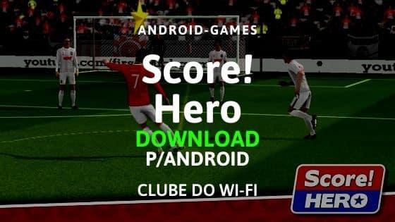 socre! hero apk atualizado 2021 download para android