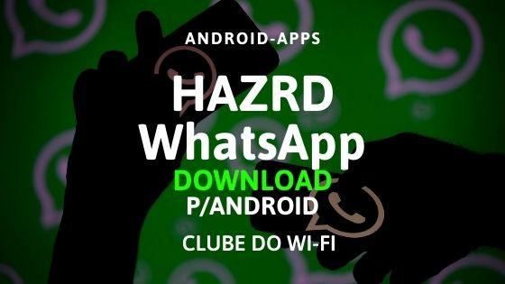 hazrd whatsapp apk 2020 atualizado download para android