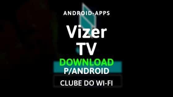 baixar vizer tv atualizado 2020 para android