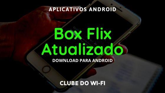 baixar box flix atualizado 2021 para android