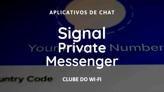 Baixar Signal Private Messenger Atualizado 2021 | Android e iPhone iOS