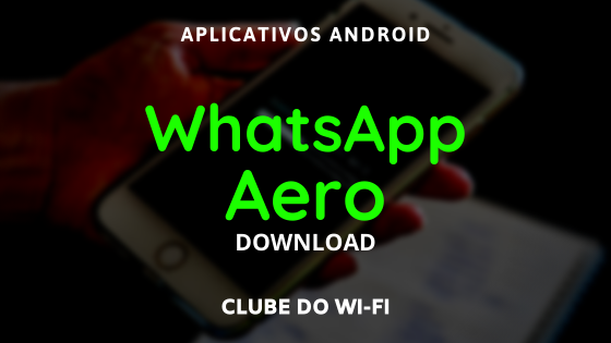baixar whatsapp aero atualizado 2021