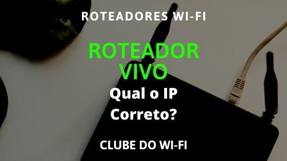 IP correto dos roteadores vivo, 192.168.l5.1 ou 192.168.15.1?