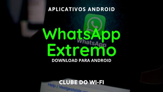 baixar whatsapp extremo atualizado 2021