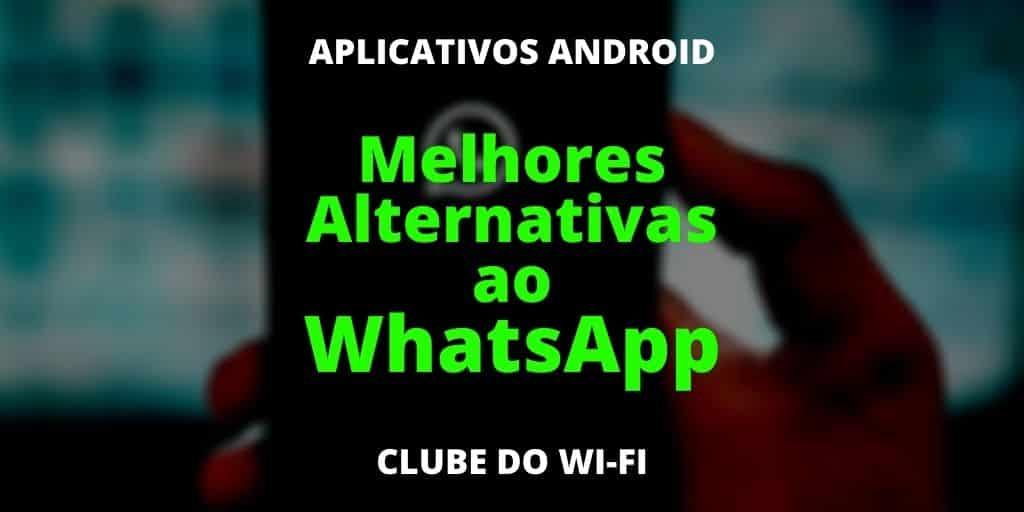 Imagem diz Melhores alternativas ao WhatsApp
