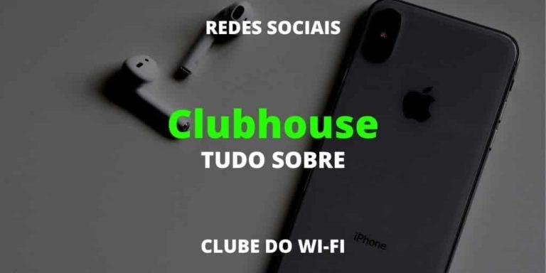 clubhouse - tudo sobre