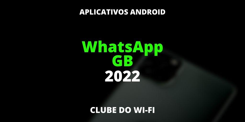 gbwhatsapp 2022 - O que esperar?