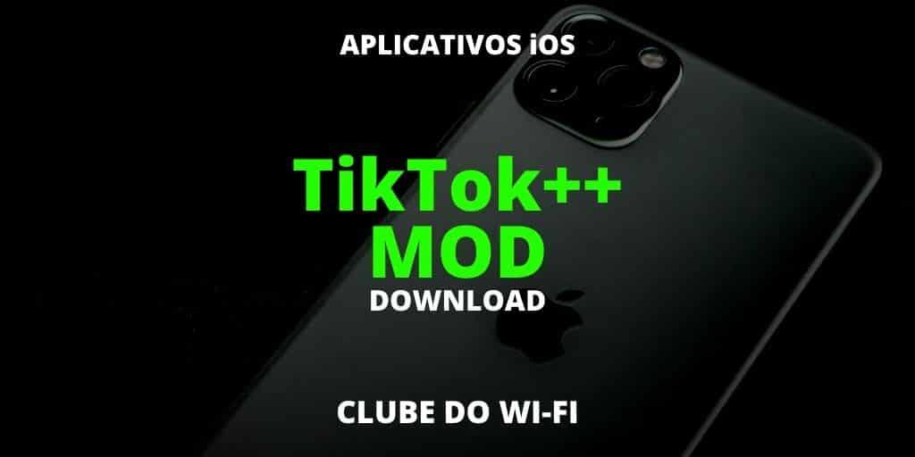 baixar tiktok++ mod atualizado 2021 para iphone ios