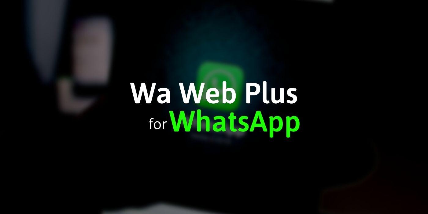 Wa Web Plus for WhatsApp